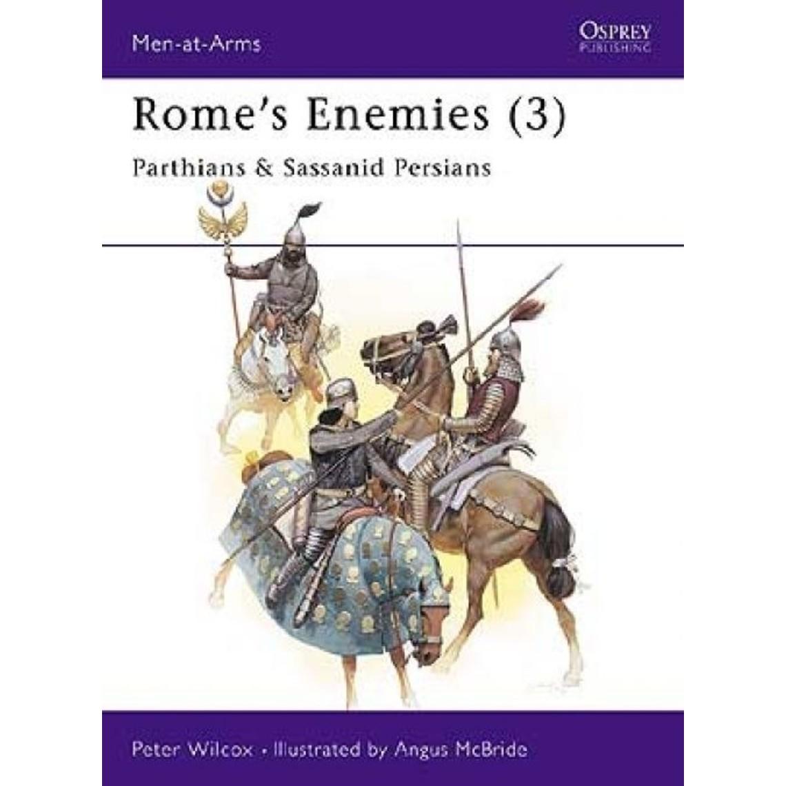 Osprey: Rom `s Enemies (3) - Parther und Sassaniden Perser
