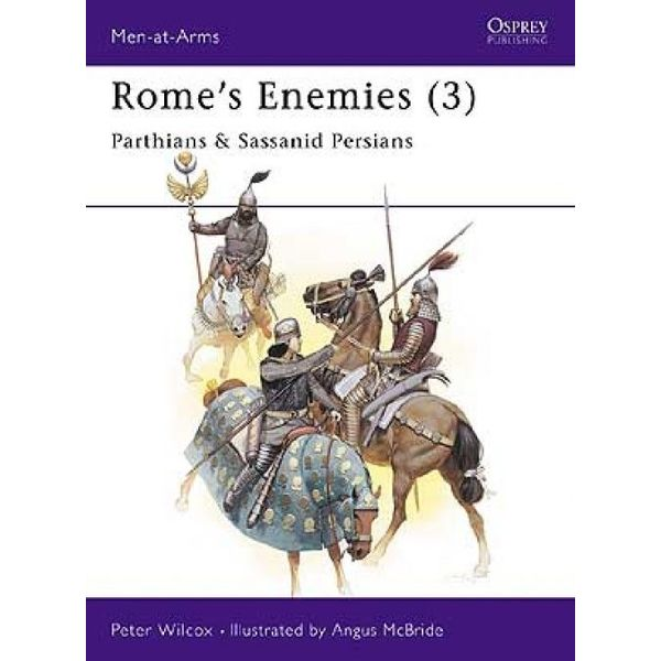 Osprey: Rome`s Fjender (3) - partherne & Sassanid persere