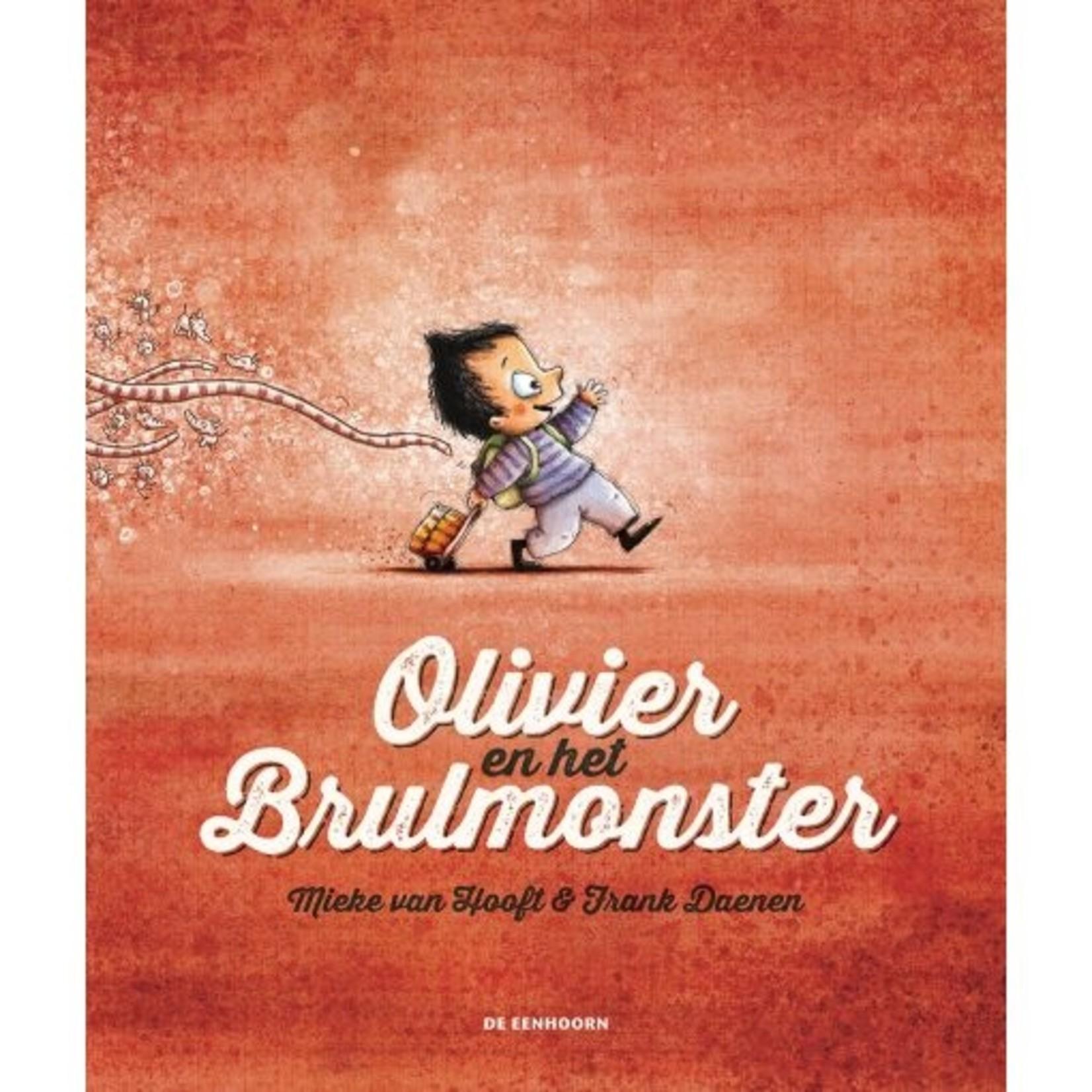 de eenhoorn Olivier en het brulmonster Mieke van Hoof & Frank Daenen