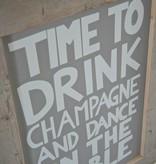 Houten tekstbord Time to drink champagne met steigerhouten lijst