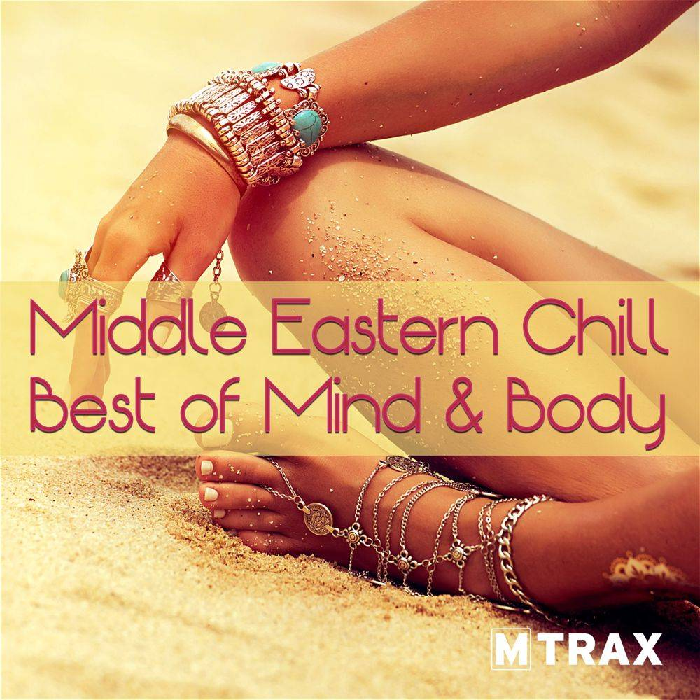 multitrax Middle Eastern Chill - Best of Mind & Body