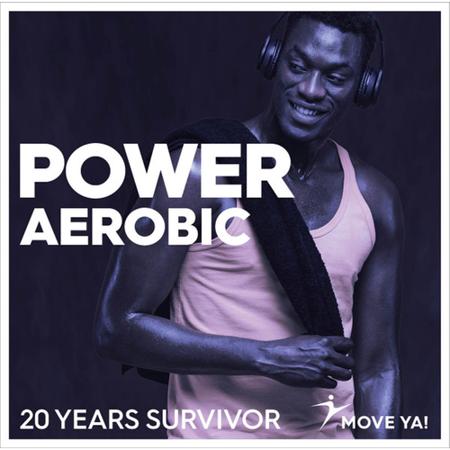 Move Ya! #10 Power Aerobic 20 Years Survivor - CD