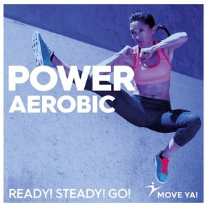 Move Ya! Power Aerobic Ready! Steady! Go!	- CD