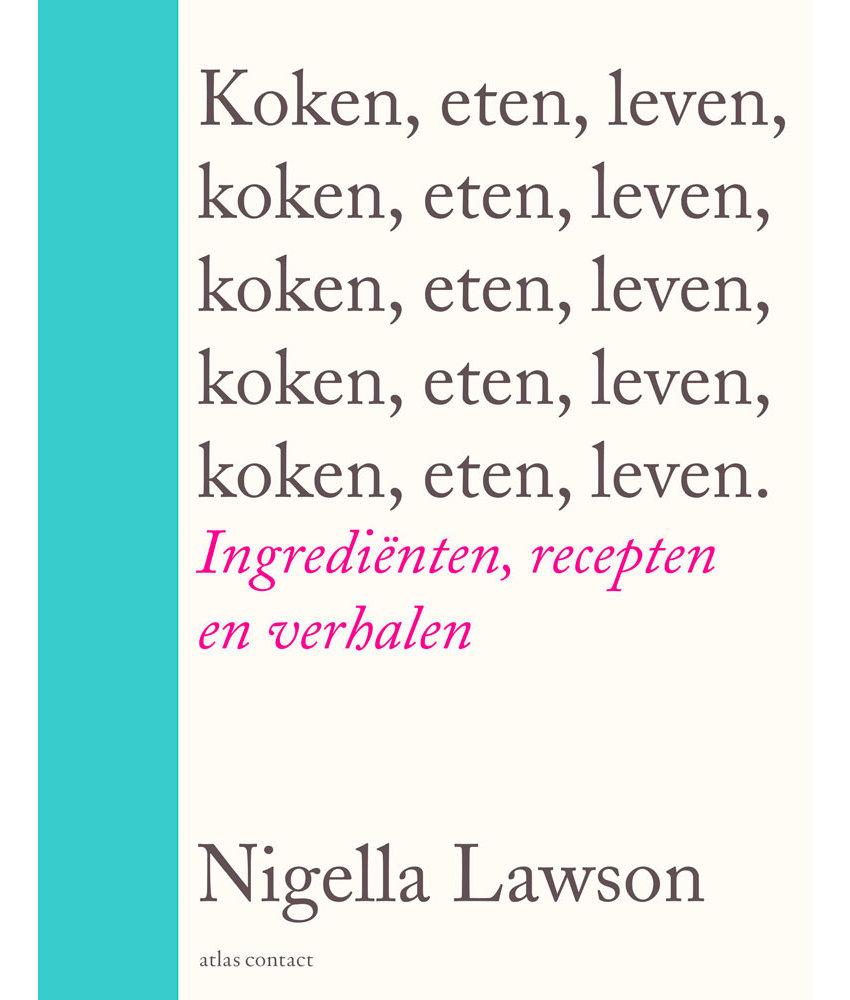 Nigella Lawson, Koken, eten, leven