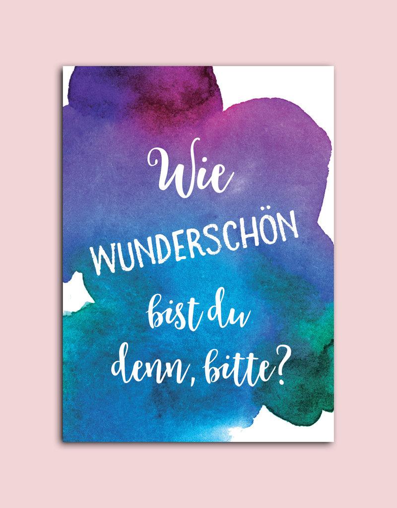 """Postkarte Spruch """"Wie wunderschön bist du denn bitte?"""""""