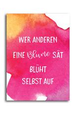 """Postkarte Spruch """"Wer anderen eine Blume sät"""""""