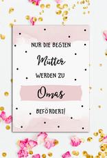 """Postkarte Du wirst Oma """"Nur die besten Mütter werden zu Omas befördert"""""""