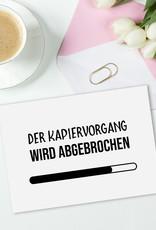Postkarte KAPIERVORGANG wird abgebrochen Postkarte witzig Sprüche Karte Postkarte Spruch
