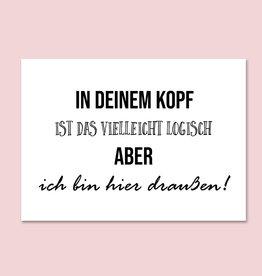 """Sprüchekarte """"In Deinem Kopf logisch"""" Postkarte"""