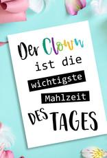 """Sprüchekarte """"Der Clown ist die wichtigste Mahlzeit des Tages"""" Postkarte SPRÜCHE lustig Postkarte Spruch"""