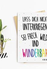 Postkarte Sei FRECH, WILD und WUNDERBAR Sprüchekarte Geschenk Freundin