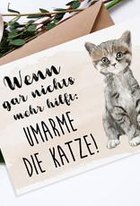 Postkarte UMARME DIE KATZE Karte Grußkarte für Katzenliebhaber