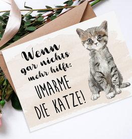 Postkarte UMARME DIE KATZE