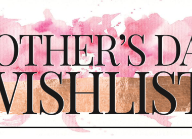MOTHER'S DAY WISHLIST