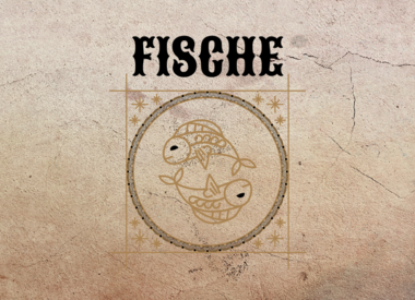 Fische * 19. Februar - 20. März