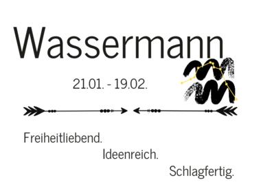 Wassermann * 20. Januar - 18. Februar