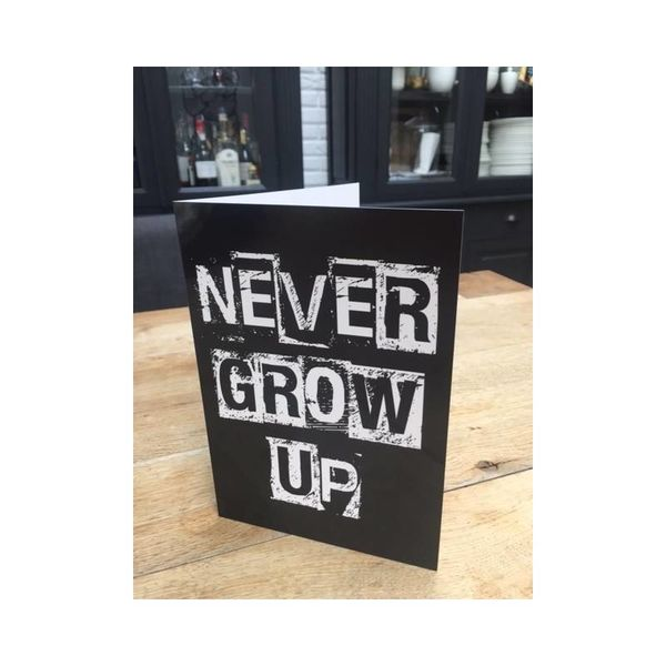 "Kaart ""Never grow up"""