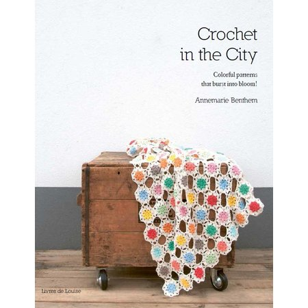 Crochet in the City - Annemarie Benthem