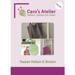 Caro's Atelier Patronenboekje Tassen Haken & Breien (boekje)