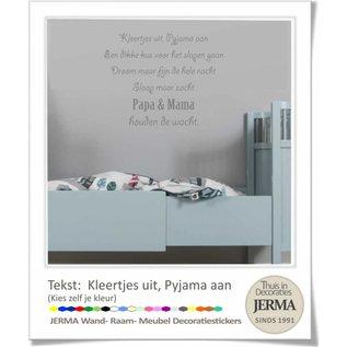 JERMA Tekst interieurstickers wandstickers Kleertjes uit pyjama aan