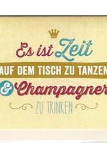 Grußkarte  Es ist Zeit auf dem Tisch zu tanzen und Champagner zu trinken