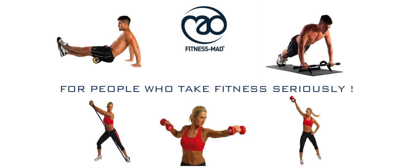 Fitness Mad For people who take fitness seriously
