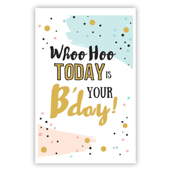 Greeting Card 'Today is your B-day'