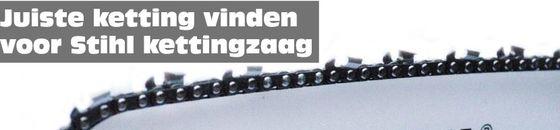 Welke ketting/zaagblad voor Stihl kettingzagen