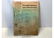 New Book for Watchmakers:  Grundfertigkeiten des Uhrmachers