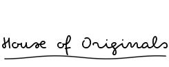 House of originals