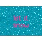 lux069 | luminous | Let It Snow - postcard A6