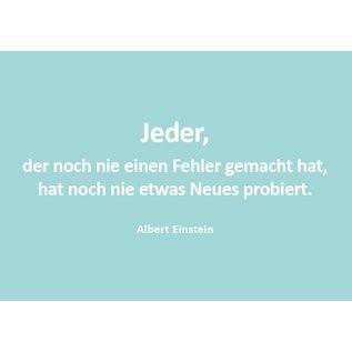 Wortsinn - Jeder, der noch nie... Albert Einstein