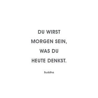 Wortsinn - Du wirst morgen sein... Buddha