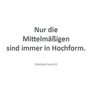 Wortsinn - Nur die Mittelmäßigen... Rainhard Fendrich