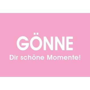 Wortsinn - GÖNNE Dir schöne Momente!