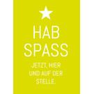 ws064 | Wortsinn | Hab Spass - Postkarte A6