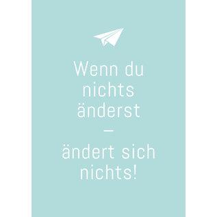 ws067 | Postkarte - Wenn du nichts änderst...
