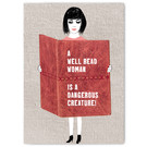 FZ-Y-11629    You've Got Post   A well read woman is a dangerous creature - Postkarte  A6