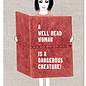 FZYP044    You've Got Post   A well read woman is a dangerous creature - Postkarte  A6