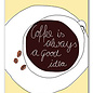 FZDE021 |  Delicious | Coffee is always a good idea - Postkarte  A6