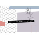 FZ-G-49004 |  Good Vibes | Don't be afraid of art - Postkarte A6