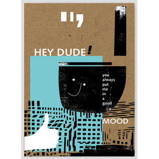 FZTO005 |  Time Out | Hey Dude, you always put me in a good mood - wood pulp cardboard A6