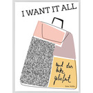 FZ-S-57001 |  Style For A While | I want it all - Holzschliffpappe A6