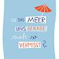 fzpa035 | Pastellica | Vermisst uns das Meer auch so? Postkarte A6