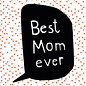 fzsw024 | Style For A While | Best mom ever - wood pulp cardboard  A6