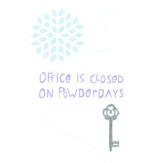 FZPYX03 |  Xmas Karten | Office is closed on powderdays - Postkarte  A6