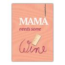 FZDE022 |  Delicious | Mama need some Wine - Postkarte  A6