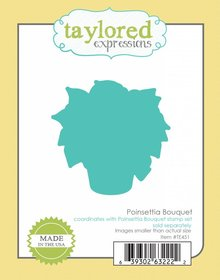 Taylored Expressions Poinsettia Bouquet Coordinating Die (TE451)