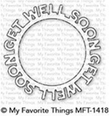 My Favorite Things Die-Namics Get Well Soon Circle Frame (MFT-1418)