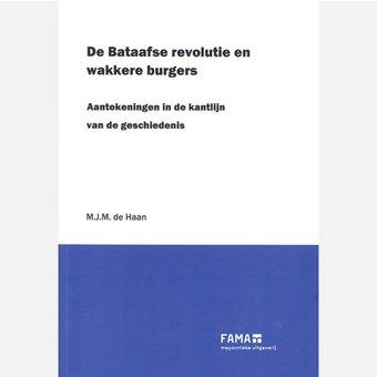 De Bataafse Revolutie en wakkere burgers, Aantekeningen in de kantlijn van de geschiedenis,M.J.M. de Haan